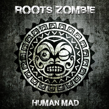 soundrising-artist-roots zombie-human-mad